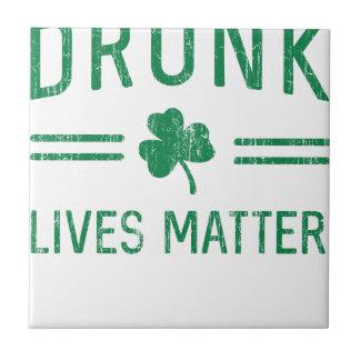 Drunk Lives Matter Tile
