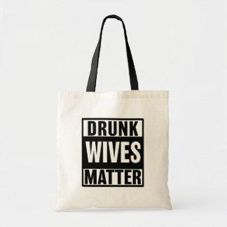 Drunk Wives Matter Funny womens shirt bag