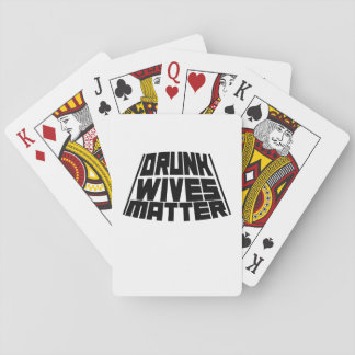 Drunk Wives Matter Playing Cards