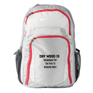 Dry Wood Is Necessary Backpack