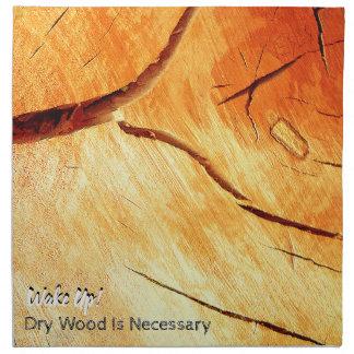 Dry Wood Is Necessary Napkin