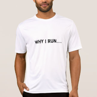 "Dryfit ""Why I Run"" Shirt"