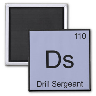 Ds - Drill Sergeant Chemistry Element Symbol Tee Square Magnet