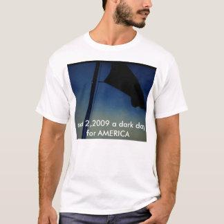 DSC00943, sept 2,2009 a dark day for AMERICA T-Shirt