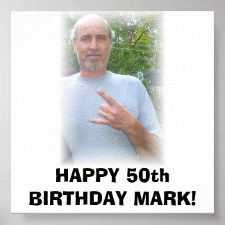 DSC02662, HAPPY 50th BIRTHDAY MARK! Poster