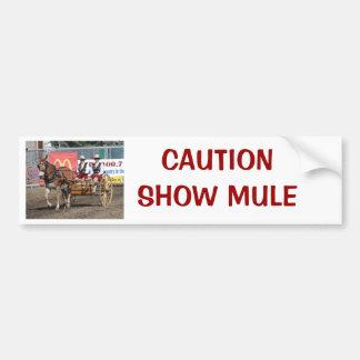 DSC_0007, CAUTIONSHOW MULE BUMPER STICKER