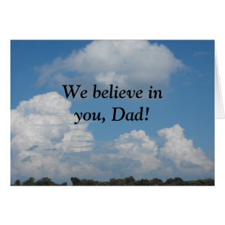 DSCF5732, We believe in you, Dad! Card