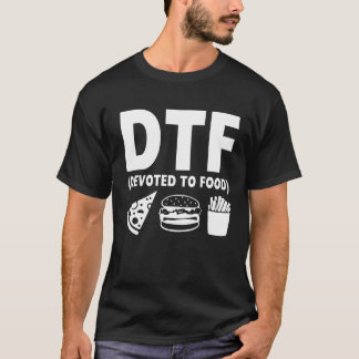 DTF Devoted to Food Funny Graphic T-shirt