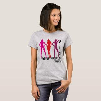 Dub Town Chick T-Shirt
