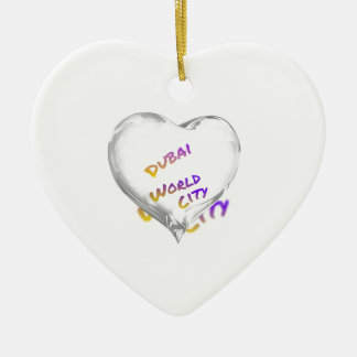 Dubai Heart, world city Ceramic Ornament