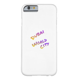 Dubai world city, colorful text art barely there iPhone 6 case