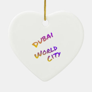 Dubai world city, colorful text art ceramic ornament