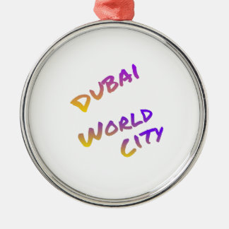 Dubai world city, colorful text art metal ornament
