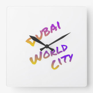 Dubai world city, colorful text art square wall clock
