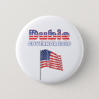 Dubie Patriotic American Flag 2010 Elections 2 Inch Round Button