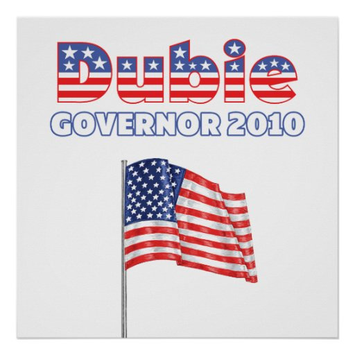 Dubie Patriotic American Flag 2010 Elections Poster
