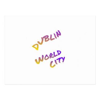 Dublin world city, colorful text art postcard