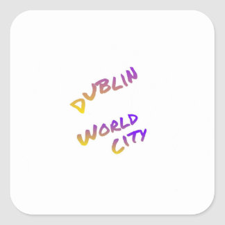 Dublin world city, colorful text art square sticker