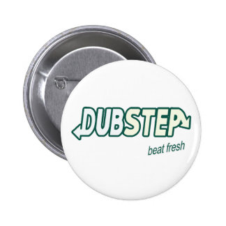 DUBSTEP Beat Fresh parody 2 Inch Round Button