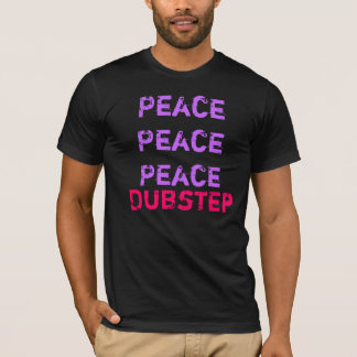 Dubstep Disturbs The Peace T-Shirt