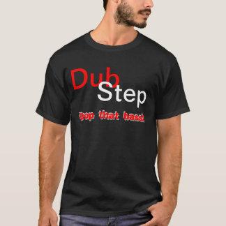 Dubstep - Drop that bass! T-Shirt