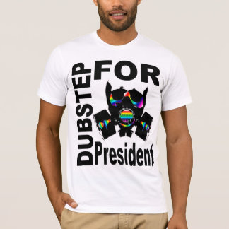 Dubstep For President T-Shirt