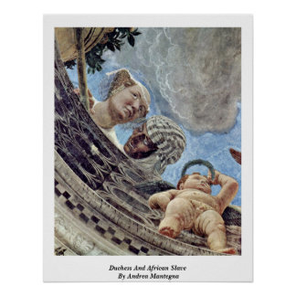 Duchess And African Slave By Andrea Mantegna Poster