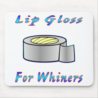Duct Tap Ie: Lip Gloss For Whiners Mouse Pad