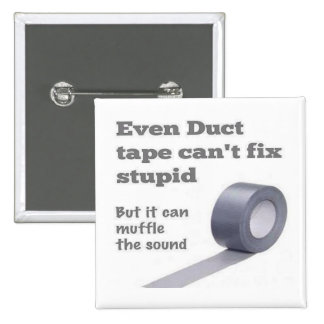 Duct tape can't fix stupid 2 inch square button