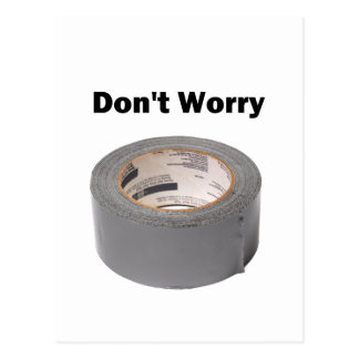 Duct Tape Don't Worry Postcard