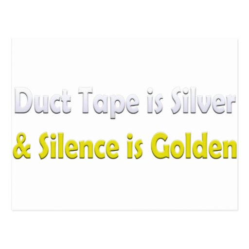 Duct tape is Silver Postcard