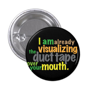 duct tape over your mouth 1 inch round button