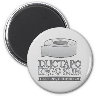 Ductapo Ergo Sum.  I duct tape, therefore I am. Magnet