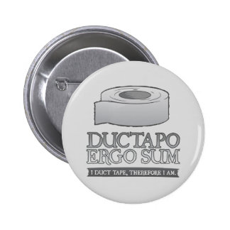 Ductapo Ergo Sum.  I duct tape, therefore I am. Buttons
