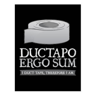 Ductapo Ergo Sum.  I duct tape, therefore I am. Post Card