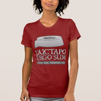 Ductapo Ergo Sum.  I duct tape, therefore I am. T Shirts