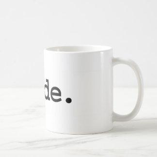 dude. coffee mug