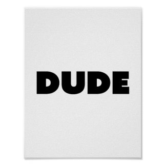 Dude Customizable Pop Culture Black And White Poster