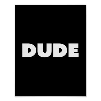 Dude Pop Typography Black And White Customizable Poster