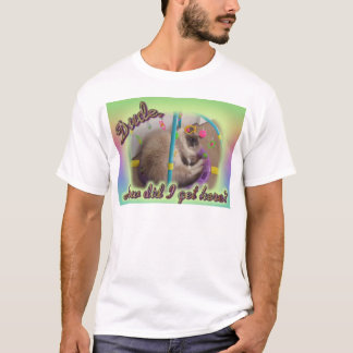 Dude?! T-Shirt