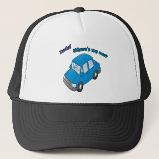 Dude!Where is my car? Trucker Hat