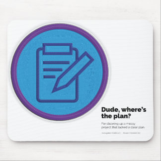 Dude, where's the plan? Mouse Pad