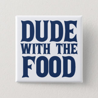 Dude With The Food Blue 2 Inch Square Button