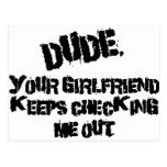Dude Your Girlfriend Post Card