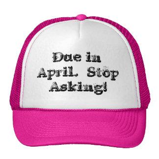 Due in April Cap Trucker Hat