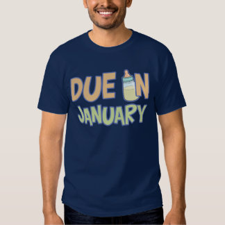 Due In January Tee Shirt