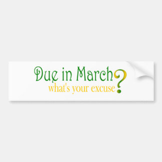 Due In March Bumper Sticker