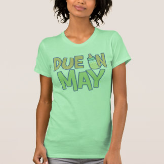 Due In May Tshirts