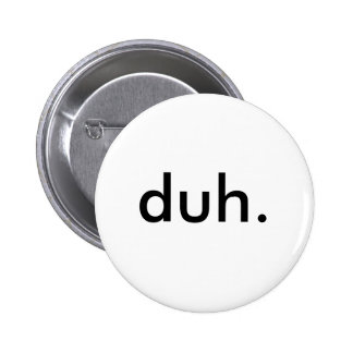 duh. 2 inch round button