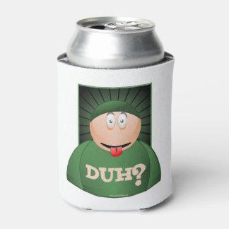 DUH? CAN COOLER